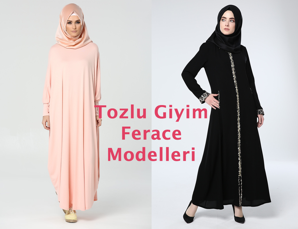 bc8edc247242f Tozlu Giyim Ferace Modelleri